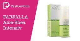 FARFALLA Aloe-Shea Intensiv Aufbaucreme Testbericht