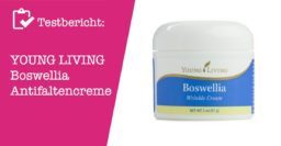 YOUNG Living Boswellia Antifaltencreme Testbericht