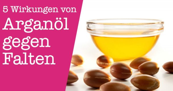Arganöl gegen Falten